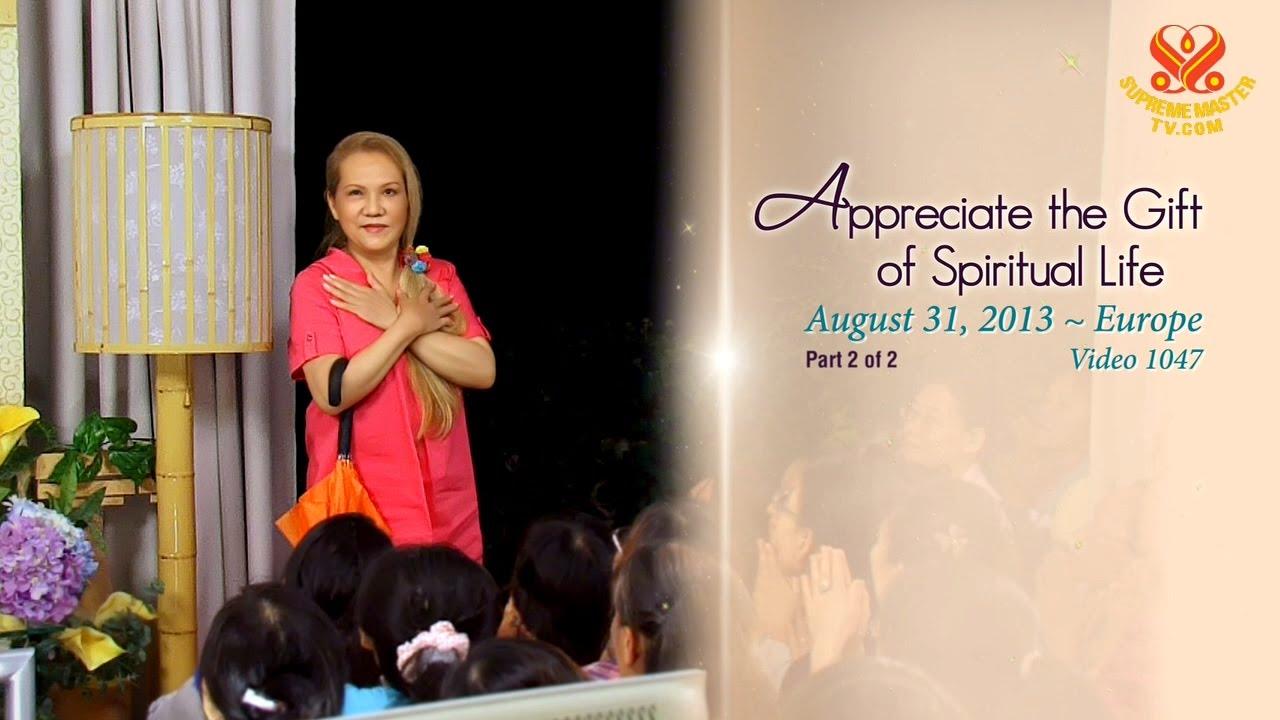 2013-08-31 (P2of2) Appreciate the Gift of Spiritual Life