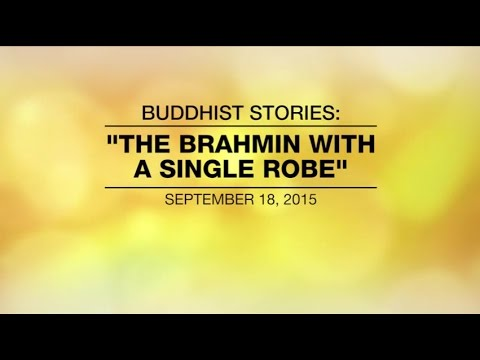 BUDDHIST STORIES: THE BRAHMIN WITH A SINGLE ROBE – Europe, Sep 18,2015