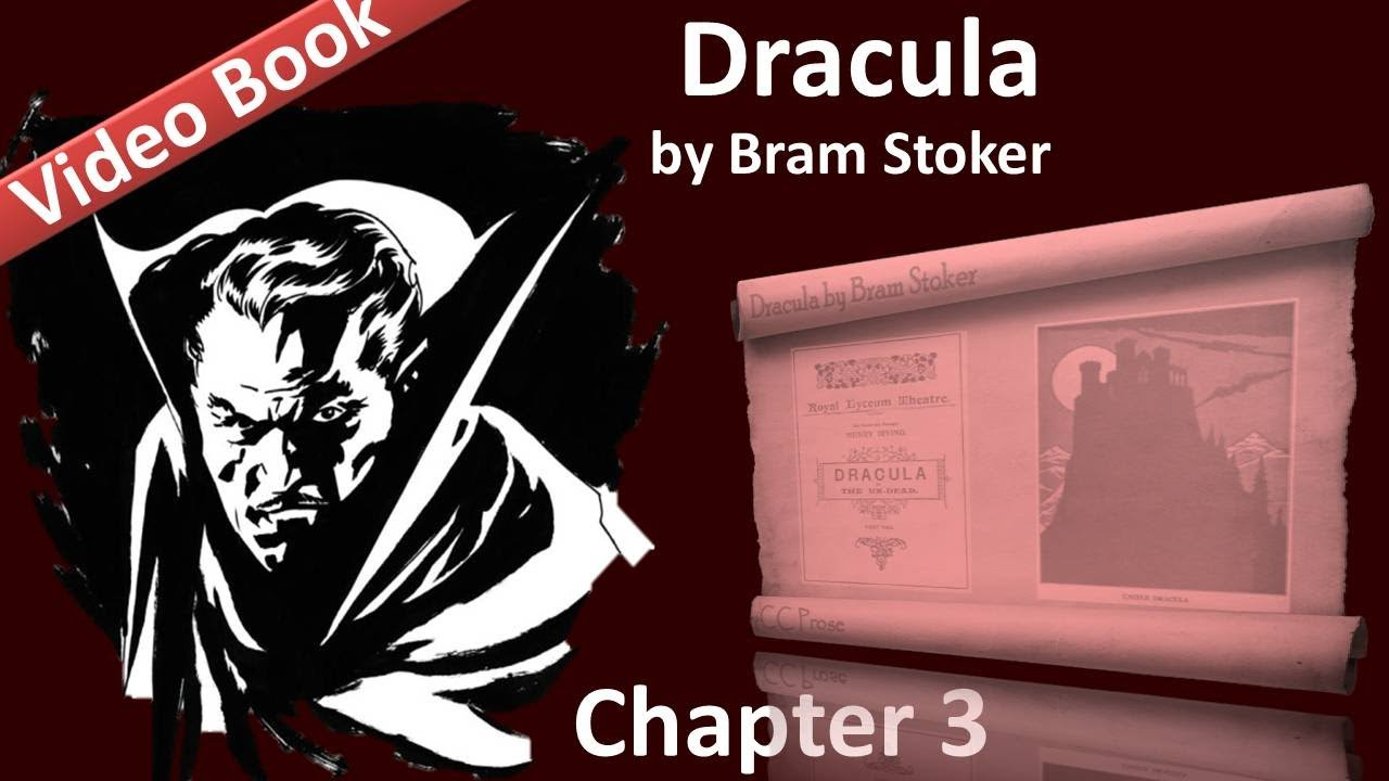 Chapter 03 – Dracula by Bram Stoker – Jonathan Harker's Journal