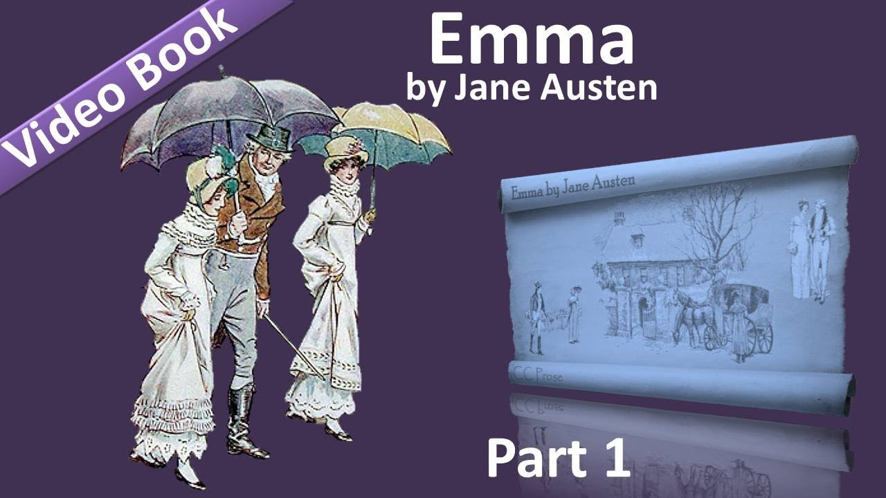 Part 1 – Emma Audiobook by Jane Austen (Vol 1: Chs 01-09)
